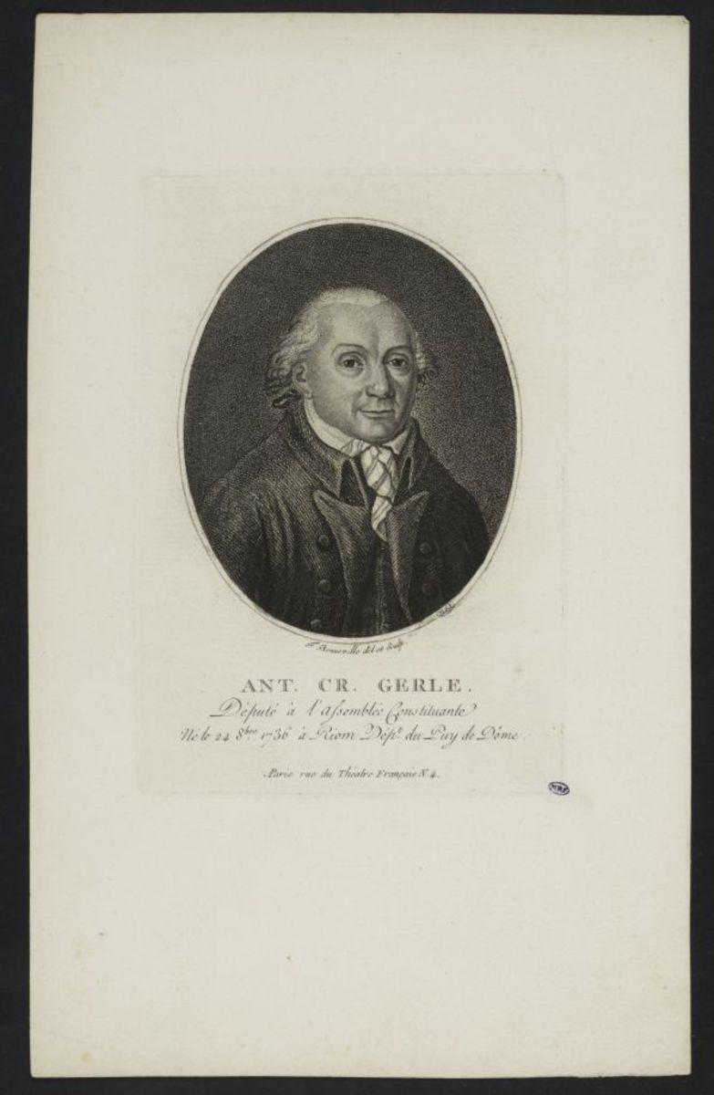 Ant.Cr.Gerle, député à l' Assemblée Constituante, né le 24 8bre 1736 à Riom, déptartement du Puy de Dôme Estampe