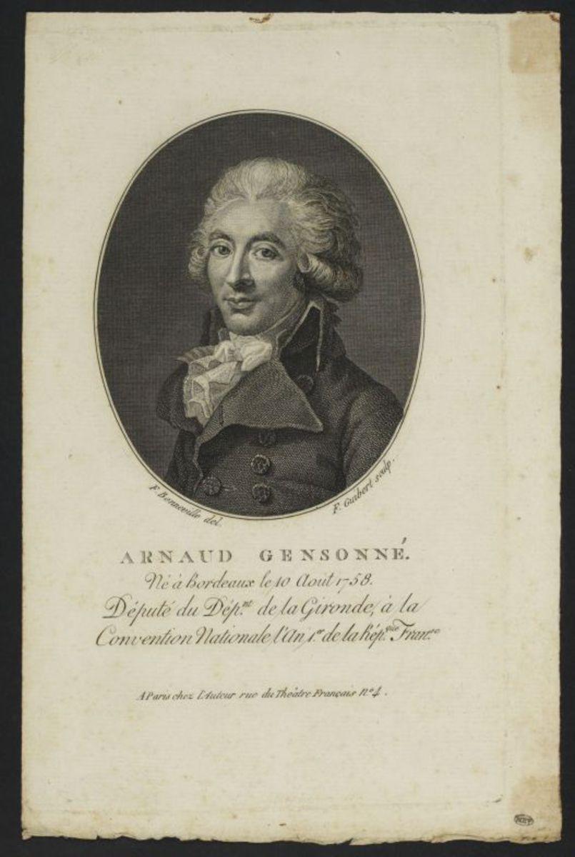 Arnaud Gensonné. Né à Bordeau le 10 août 1758, député du Déptartement de la Gironde à la Convention Nationale l'an 1 de la Répubique Française Estampe